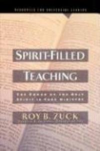 Spirit-Filled Teaching: The Power of the Holy Spirit in Your Ministry als Buch