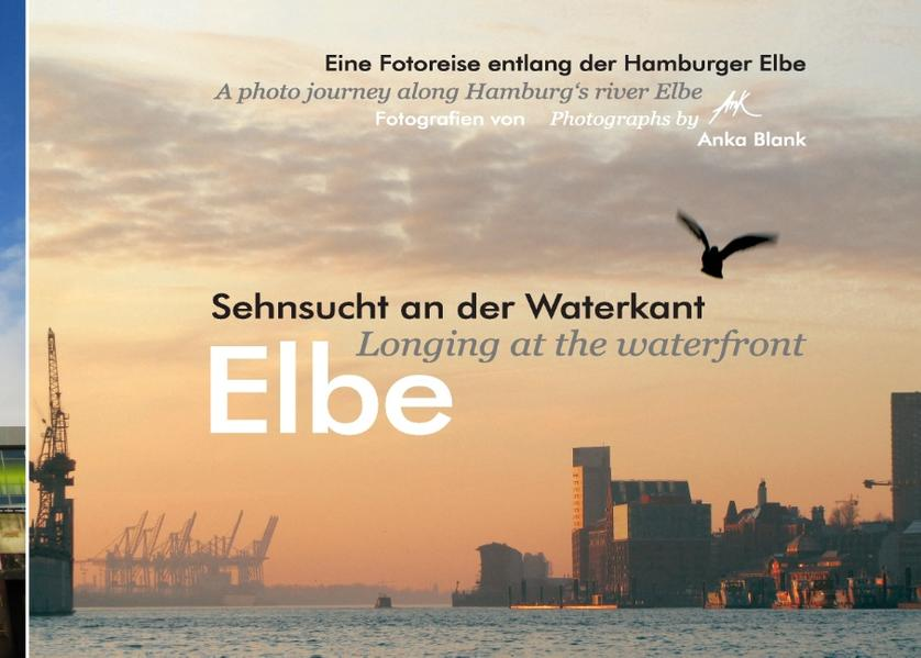 Elbe - Sehnsucht an der Waterkant - Longing at the waterfront als Buch