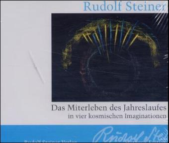 Das Miterleben des Jahreslaufes in vier kosmischen Imaginationen. 5 CDs als Hörbuch