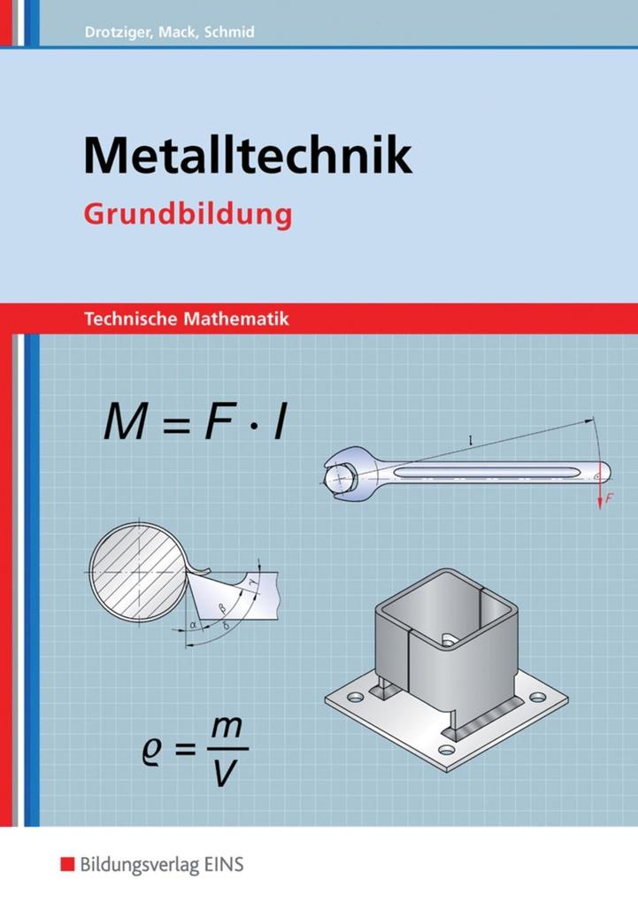 Metalltechnik Technische Mathematik. Grundbildung. Schülerband als Buch