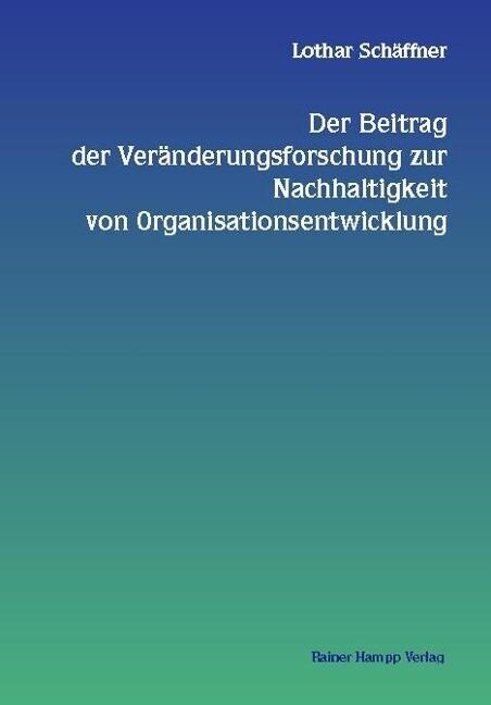 Der Beitrag der Veränderungsforschung zur Nachhaltigkeit von Organisationsentwicklung als Buch