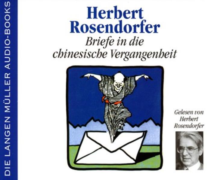 Briefe in die chinesische Vergangenheit. 4 CDs als Hörbuch