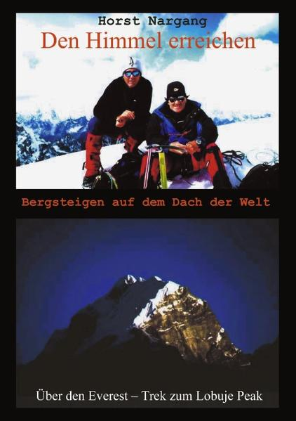 Den Himmel erreichen - Bergsteigen auf dem Dach der Welt als Buch