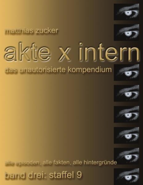 Akte X Intern - Das unautorisierte Kompendium, Band 3 : Staffel 9 als Buch