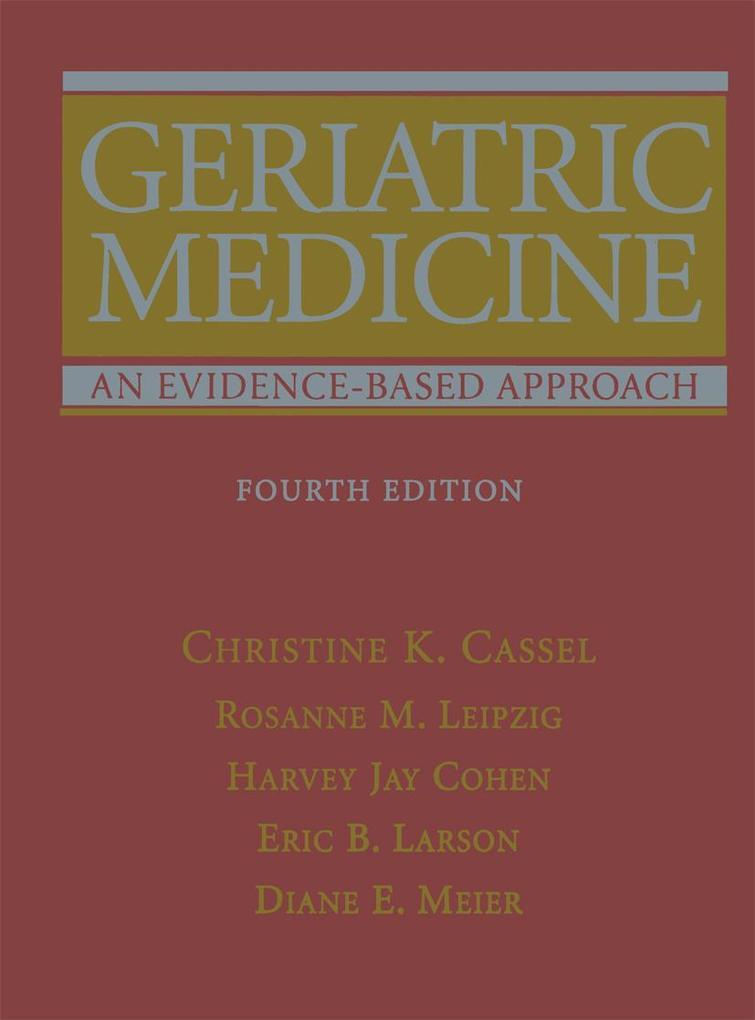 Geriatric Medicine: An Evidence-Based Approach als Buch