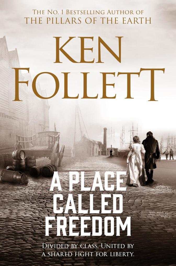 A Place Called Freedom als eBook von Ken Follett