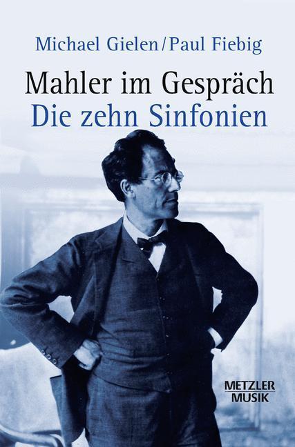 Mahler im Gespräch: Die zehn Sinfonien als Buch