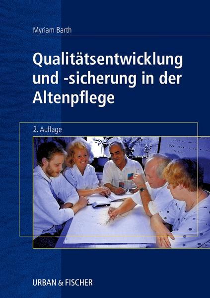 Qualitätsentwicklung und Qualitätssicherung in der Altenpflege als Buch