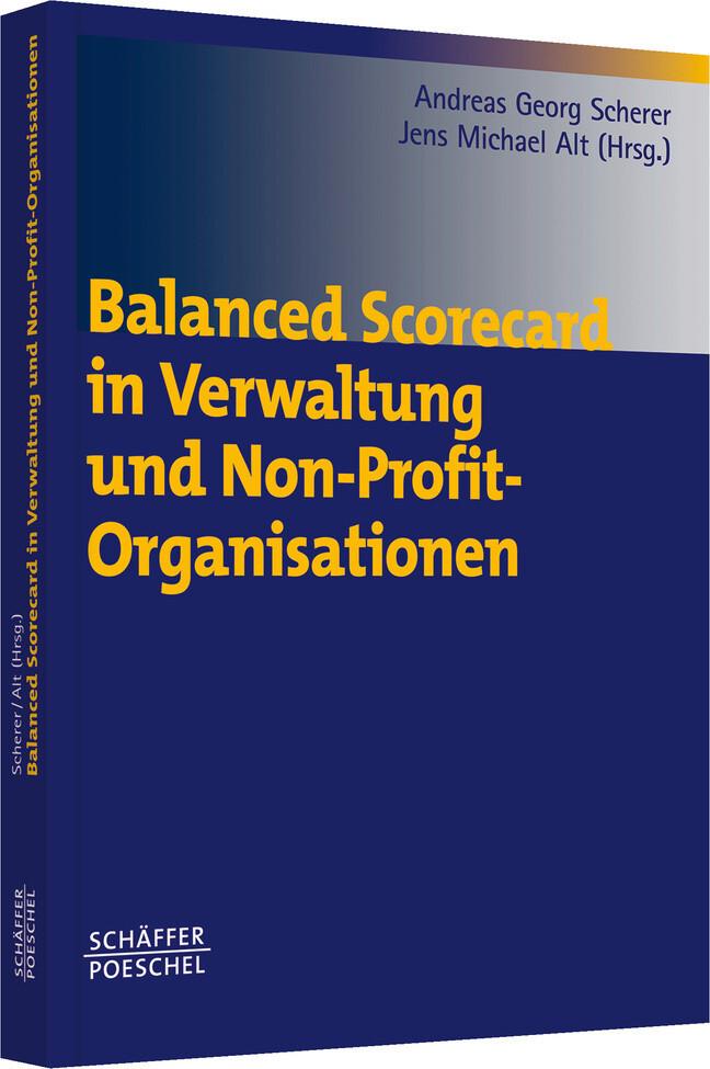 Balanced Scorecard in Verwaltung und Non-Profit-Organisationen als Buch