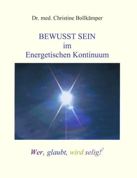 Bewusst Sein im Energetischen Kontinuum als Buch