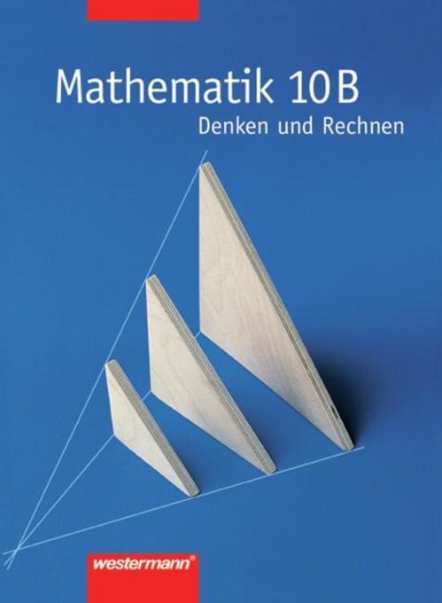 Denken und Rechnen. Nordrhein-Westfalen. 10. Schuljahr B-Kurs. Neubearbeitung als Buch