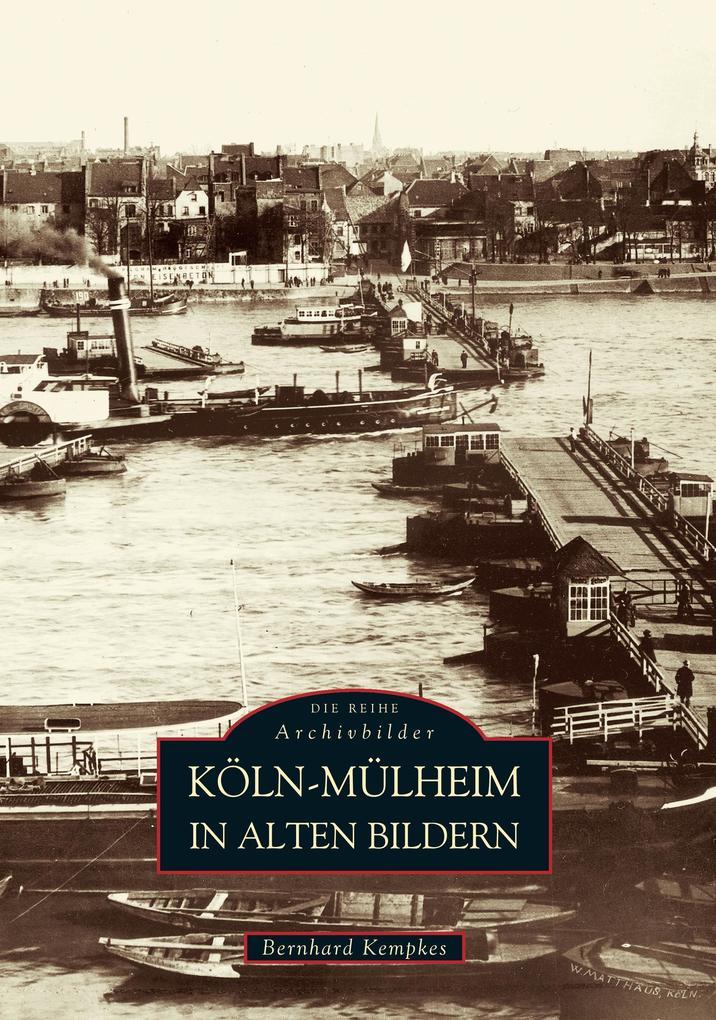 Köln-Mülheim in alten Bildern als Buch
