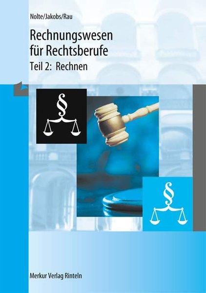 Rechnungswesen für Rechtsberufe 2. Rechnen als Buch