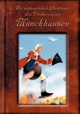 Die unfasslichen Abenteuer des Freiherrn von Münchhausen als Buch