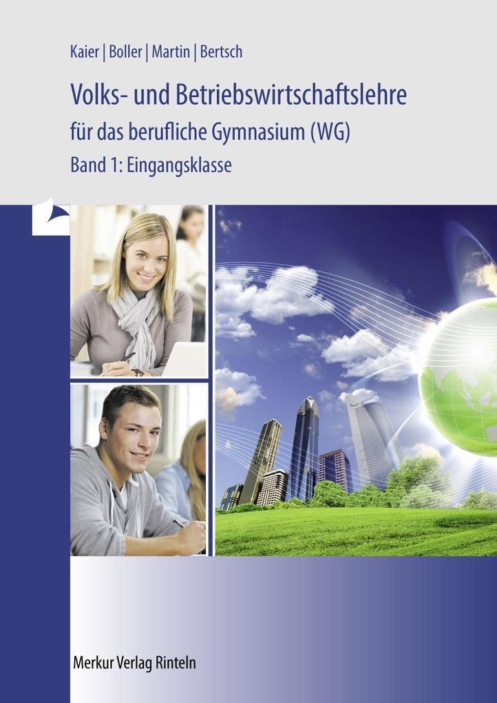 Volks- und Betriebswirtschaftslehre für das berufliche Gymnasium (WG) Bd.1. Baden-Württemberg als Buch