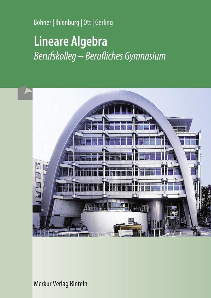 Lineare Algebra im Berufskolleg - Berufliches Gymnasium als Buch