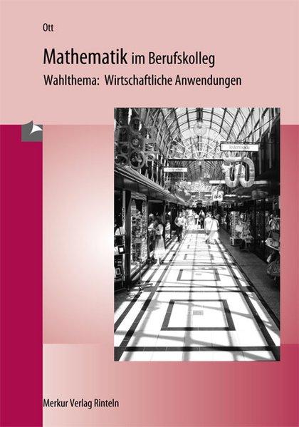 Mathematik im Berufskolleg 2. Wirtschaftliche Anwendung. Baden-Württemberg als Buch
