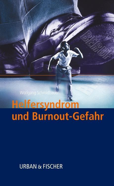 Helfersyndrom und Burnoutgefahr als Buch