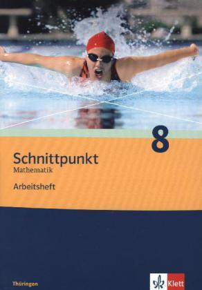 Schnittpunkt Mathematik 8. Schuljahr. Arbeitsheft plus Lösungsheft. Ausgabe für Thüringen als Buch