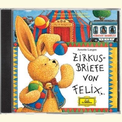 Zirkusbriefe von Felix. CD als Hörbuch