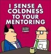 I Sense Coldness in Your Mentoring