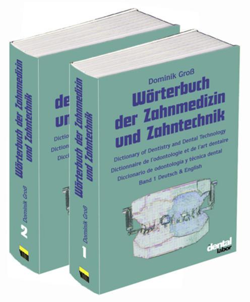 Wörterbuch der Zahnmedizin und Zahntechnik. Deutsch - Englisch - Französisch - Spanisch als Buch