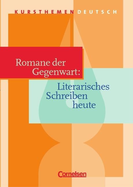 Kursthemen Deutsch. Romane der Gegenwart als Buch