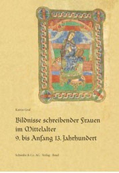 Bildnisse schreibender Frauen im Mittelalter als Buch
