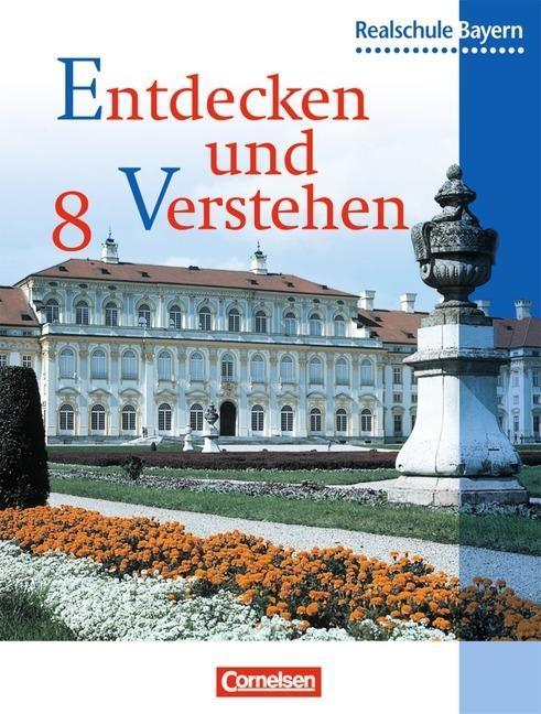 Entdecken und Verstehen 8. Geschichtsbuch. Realschule. Bayern als Buch