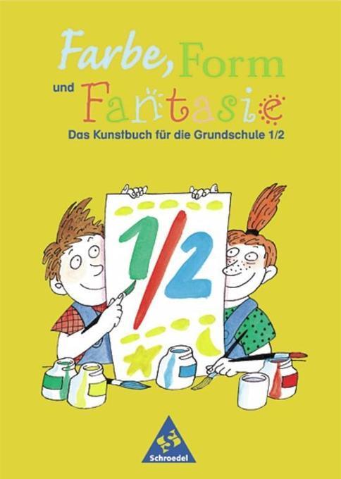 Farbe, Form und Fantasie 1/2 als Buch