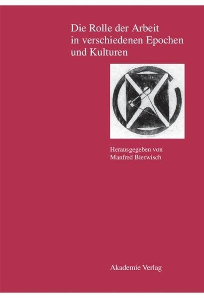 Die Rolle der Arbeit in verschiedenen Epochen und Kulturen als Buch