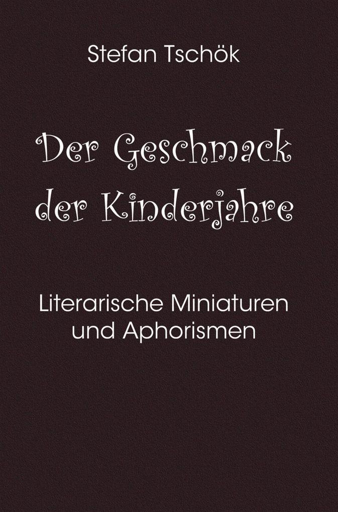 Der Geschmack der Kinderjahre als eBook
