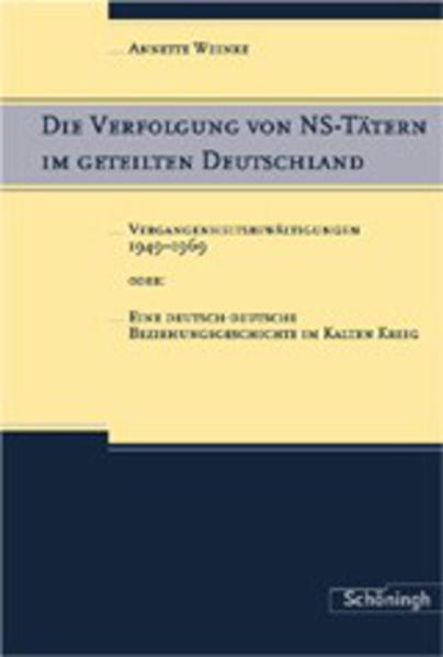 Die Verfolgung von NS-Tätern im geteilten Deutschland als Buch