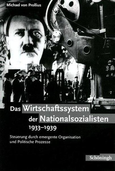 Das Wirtschaftssystem der Nationalsozialisten 1933 - 1939 als Buch