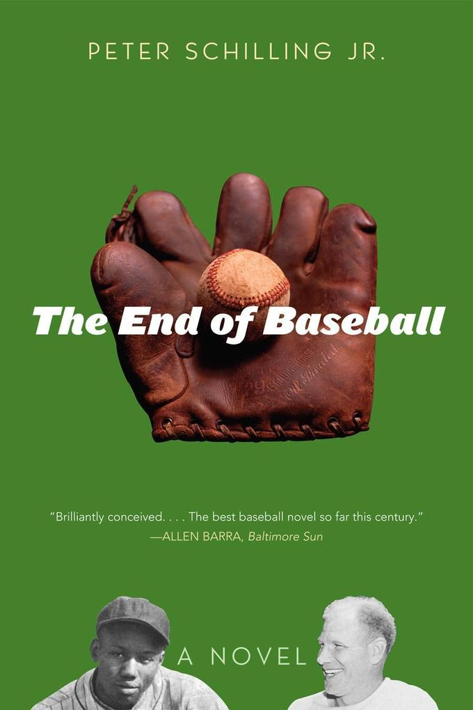 The End of Baseball als eBook von Peter Schilling