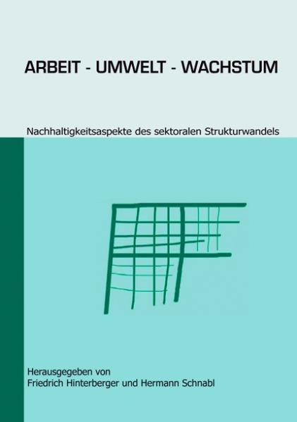 Arbeit - Umwelt - Wachstum als Buch