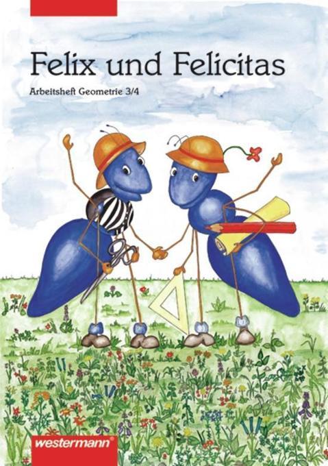 Felix und Felicitas 3./4. Schuljahr. Arbeitshefte Geometrie als Buch