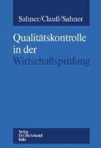 Qualitätskontrolle im Berufsstand der Wirtschaftsprüfer als Buch