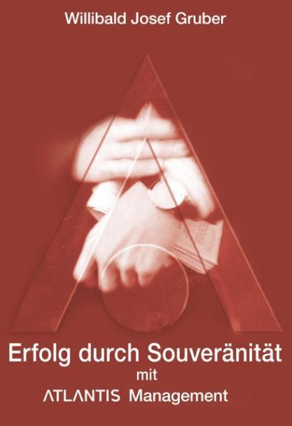 Erfolg durch Souveränität mit Atlantis Management als Buch