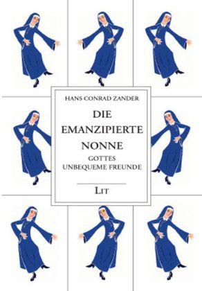Gesammelte Werke / Die emanzipierte Nonne als Buch