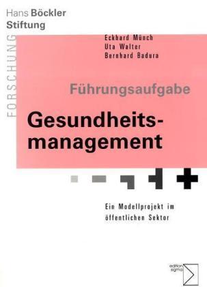 Führungsaufgabe Gesundheitsmanagement als Buch