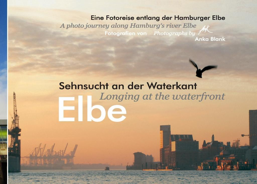Elbe - Sehnsucht an der Waterkant - Longing at the waterfront als eBook