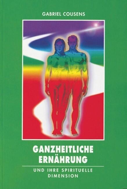 Ganzheitliche Ernährung und ihre spirituelle Dimension als Buch
