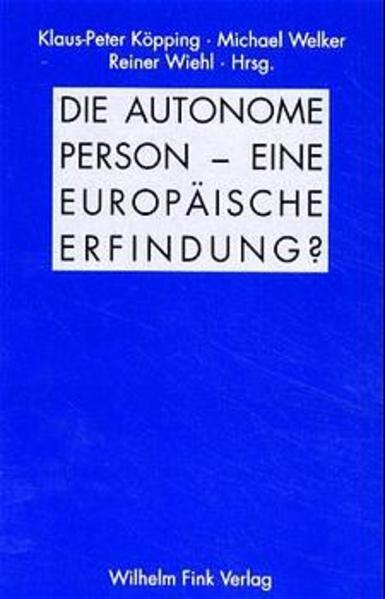 Die Autonome Person - eine europäische Erfindung? als Buch