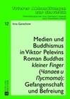 Medien und Buddhismus in Viktor Pelevins Roman Buddhas kleiner Finger (Capaev i Pustota): Gefangenschaft und Befreiung