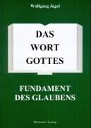 Das Wort Gottes - Fundament des Glaubens als Buch