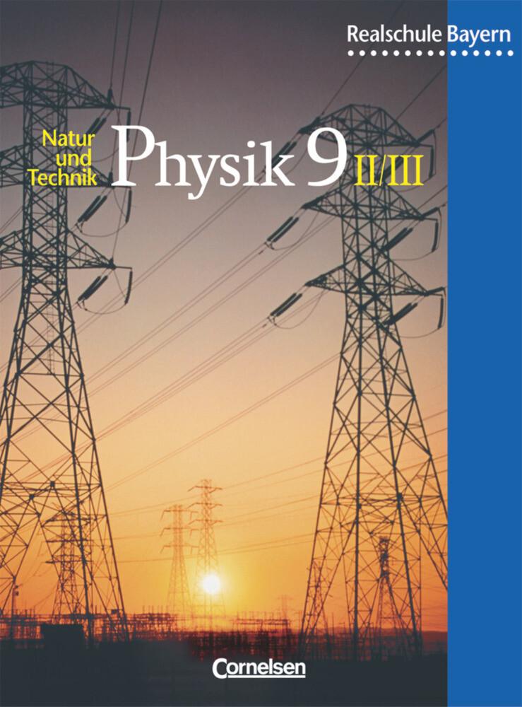 Physik für bayerische Realschulen 9. Schülerbuch. Neuausgabe als Buch