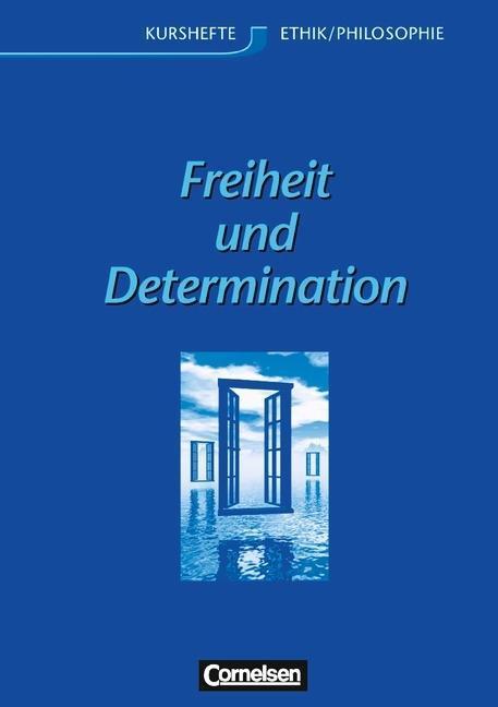 Freiheit und Determination. Allgemeine Ausgabe als Buch