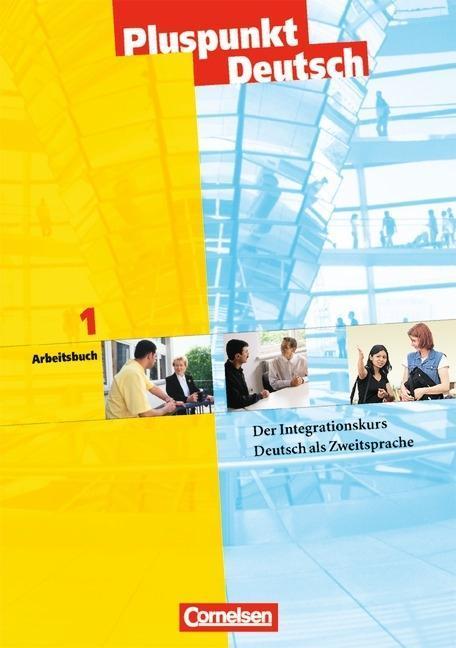 Pluspunkt Deutsch 1. Arbeitsbuch als Buch
