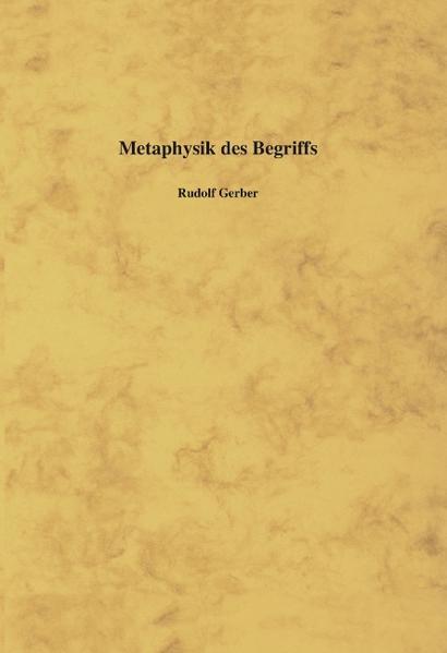 Metaphysik des Begriffs als Buch